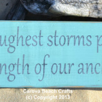 Anchors - Beach Decor - Anchor Decor - Beach Sign - Coastal - Nautical - Seafoam Mint Green - Lifes Roughest Storms - Painted - Wood Sign