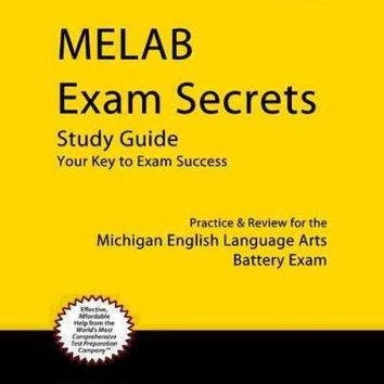 MELAB Exam Secrets: Practice & Review for the Michigan English Language Arts Battery Exam: MELAB Exam Secrets