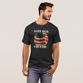 Save Our Country w/flag on T-Shirt