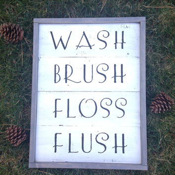 "Joyful Island Creations ""Wash Brush Floss Flush"" wood sign, large bathroom sign, white and grey bathroom sign, reclaimed wood sign"