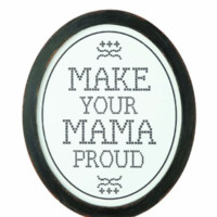 """Make Your Mama Proud"" Framed Sign"