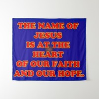 Heart of our faith and hope: The name Jesus! Tapestry
