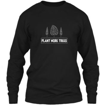 Earth Day Shirt Plant More Trees Gift 2 LS Ultra Cotton Tshirt