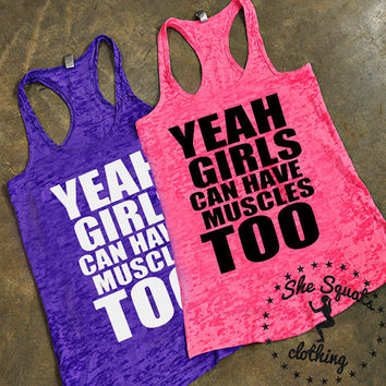 Girls Can Have Muscles Workout Tank, Gym Tank, Running Tank, Gym Shirt, Running Shirt, Workout Shirt, crossfit tank, workout clothes, tank