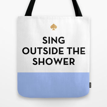 Sing Outside the Shower - Kate Spade Inspired Tote Bag by Rachel Additon