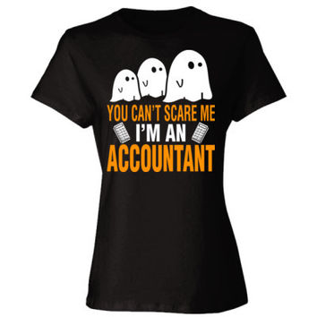 Halloween You Cant Scare Me I Am An Accountant - Ladies' Cotton T-Shirt