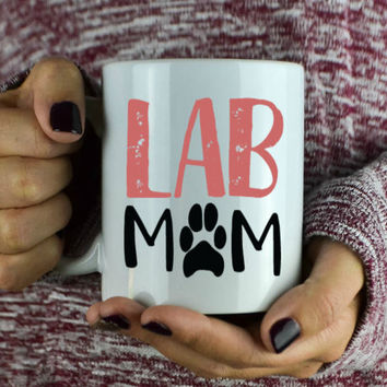 Lab Mom Coffee Mug - Lab Lover - Gift For Christmas - Cute Coffee Mug - Dog Mom