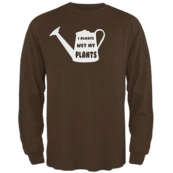 Gardening I Always Wet my Plants Mens Long Sleeve T Shirt