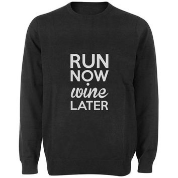 run now wine later sweater Black and White Sweatshirt Crewneck Men or Women for Unisex Size with variant colour