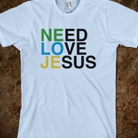NEED LOVE JESUS