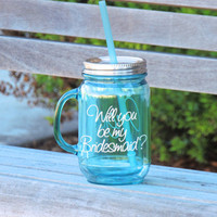 will you be my bridesmaid cup, aqua blue mason, mason mug, plastic mason mug, acrylic tumbler, bridesmaid cup, wedding party favor, country