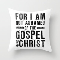 Romans 1:16 Not Ashamed Throw Pillow by Pocket Fuel | Society6
