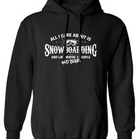 All I Care About is Snowboarding And Like Maybe 3 People and Beer Hoodie Riding Ski Winter Sports Hooded Sweatshirt Mens Ladies Women ML-576
