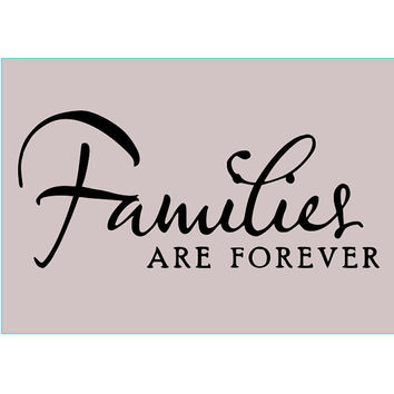 Families Are Forever Vinyl Wall Quote Decal by madebytheresarenee