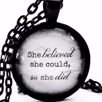 She Believed She Could So She Did | Inspirational Quote Necklace | Glass Pendant
