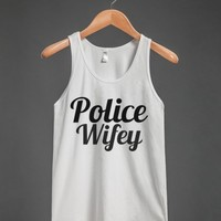 police wifey - glamfoxx.com - Skreened T-shirts, Organic Shirts, Hoodies, Kids Tees, Baby One-Pieces and Tote Bags