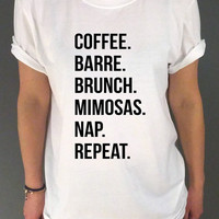 Coffee Barre brunch Mimosas Nap Repeat Unisex Tshirt for womens Tumblr Tshirt Sassy and Funny Girl T-shirt