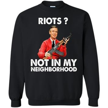 riots not in my neighborhood shirt