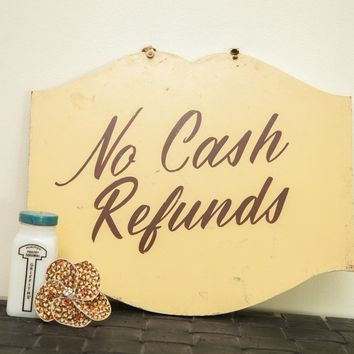 Vintage Handpainted Shop Sign No Cash Refunds