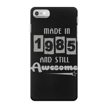 made in 1985 and still awesome iPhone 7 Case