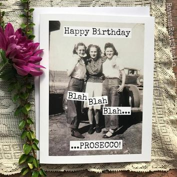 Happy Birthday blah blah Prosecco! Funny Vintage Style Happy Birthday Card FREE SHIPPING