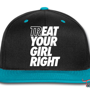 Treat Eat Your Girl Right Snapback