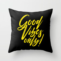Good Vibes Only! (Yellow on Black) Throw Pillow by J/dzigns