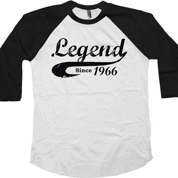 Legend Since 1966 (Any Year) Raglan American Apparel Raglan 50 Years Old Custom Shirt 3/4 Sleeve Shirt Baseball T Shirt Unisex Tee - SA44