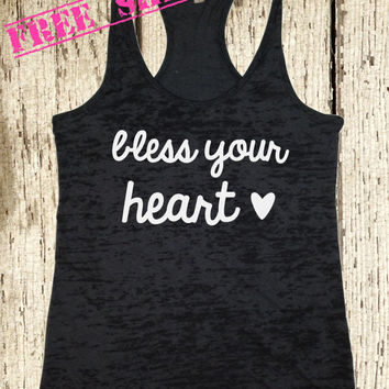 Bless Your Heart. Southern Girl Tank. Burnout Tank Top. Southern Country Shirt. Fitness Tank. Southern Clothing. Country Chic. Free Shipping