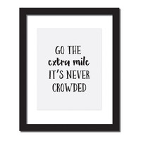 Inspirational quote print 'Go the extra mile. It's never crowded'