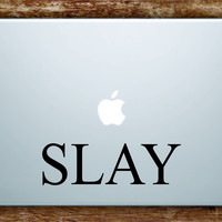 Slay Quote Laptop Decal Sticker Vinyl Art Quote Macbook Apple Decor Cute Inspirational Girl