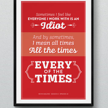 POSTER 12x18 - The Office Kevin Malone Quote Season 8 Episode 22 Poster - Every of the Times #theoffice #dundermifflin #idiots