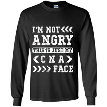 I'm Not Angry This Is Just My CNA Face T-shirt Nurse Nursing