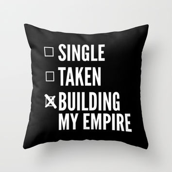 SINGLE TAKEN BUILDING MY EMPIRE (Black & White) Throw Pillow by CreativeAngel