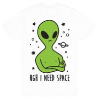 UGH I NEED SPACE ALIEN