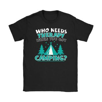 Funny Campers Tee Who Needs Therapy When You Got Camping Gildan Womens T-Shirt