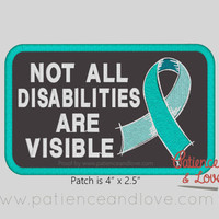 """1 Patch, Sew-on, Not all disabilities are visible ribbon, 4 x 2.5"""""""