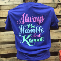 Southern Chics Apparel Always Be Humble & Kind Comfort Colors Girlie Bright T Shirt