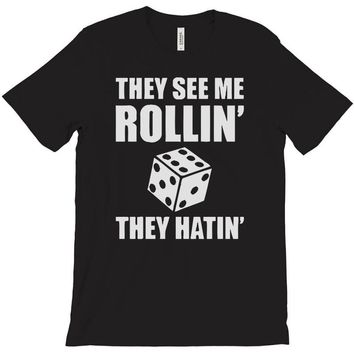 they see me rollin they hatin T-Shirt