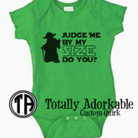 "Yoda Star Wars Baby Outfit - ""Judge Me By My Size, Do You?"""