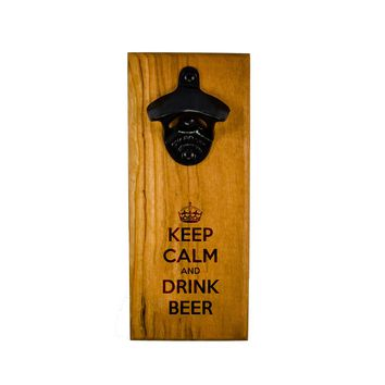 Keep Calm and Drink Beer - Bottle Opener