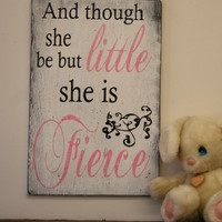 And Though She Be But Little She Is Fierce Wood Sign Girls Nursery Sign Pink and Black Nursery Decor Shabby Chic Nursery Distressed Wood