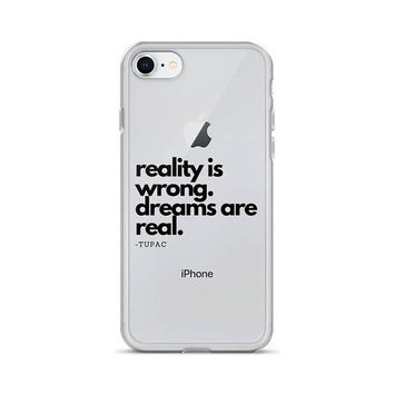 Reality is Wrong iPhone Case | Unisex Gift | Valentine's Gift | Tupac | Hip-Hop | Rap Music | Gifts for Him