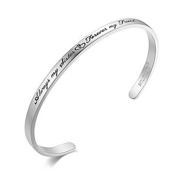 SOLOCUTE Womens Bangle Bracelet Engraved quotAlways My Sister Forever My Friendquot Inspirational Girls Cuff Sterling Silver Bracelet Perfect Gift for Christmas Day Thanksgiving Day and Birthday