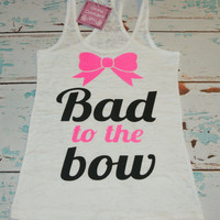 Burnout Racerback Tank Top. Bad To The Bow. Cheerleading Tank. Women's burnout Tank Top. workout tank. Cheerleader. workout tanks.