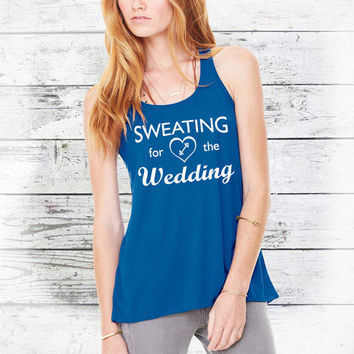 Bride Workout Tank - Sweating For The Wedding - Fitness Tank Top - Wedding Workout Clothes