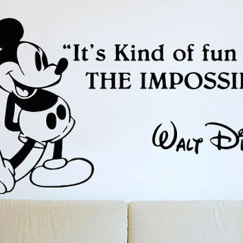 Mickey Mouse Walt Disney Its Kind Of Fun To Do The Impossible