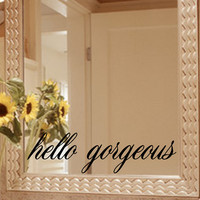 Hello Gorgeous Mirror Decal Sticker / Mirror Decal Sticker / Wall Decal / Wall Quote