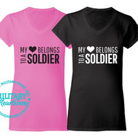 Custom My Heart Belongs to a Soldier T-Shirt, Army, Air Force, Marines, Navy, Military Wife, Fiance, Girlfriend
