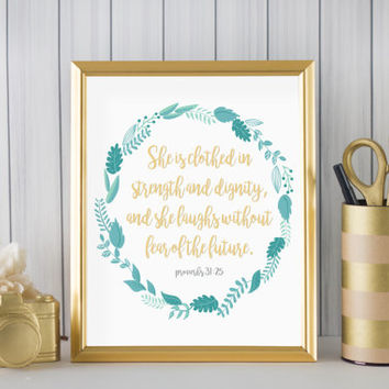 "She Is Clothed In Strength And Dignity (Proverbs 31:25)  DIGITAL DOWNLOAD 8"" x 10"" Scripture Printable Home Decor Wall Sign"
